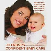 Confident Baby Care: What You Need to Know for the First Year from America's Most Trusted Nanny