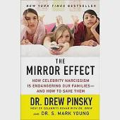 The Mirror Effect: How Celebrity Narcissism Is Endangering Our Families - and How to Save Them
