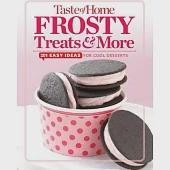 Taste of Home Frosty Treats & More: 201 Easy Ideas for Icy Sweets
