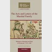 The Acts and Letters of the Marshal Family: Marshals of England and Earls of Pembroke, 1145-1248