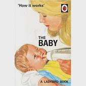 How it Works: The Baby (Ladybirds for Grown-Ups)