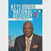 Keys to National Recovery: Preparing the Nation for Greatness