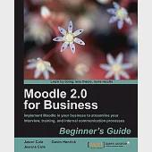 Moodle 2.0 for Business Beginner's Guide: Implement Moodle in Your Business to Streamline Your Interview, Training, and Interna
