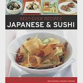 Best-Ever Recipes: Japanese & Sushi: The Authentic Taste of Japan: 100 Timeless Classic and Regional Recipes Shown in over 300 S