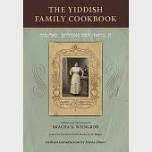 The Yiddish Family Cookbook: In the Style of American, French, Italian and German Cookbooks Specially for the Jewish Kitchen