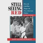 Still Seeing Red: How the Old Cold War Shapes the New American Politics