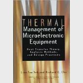 Thermal Management of Microelectronic Equipment: Heat Transfer Theory, Analysis Methods and Design Practices