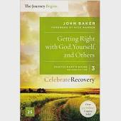 Getting Right With God, Yourself, and Others: The Journey Begins, Participant's Guide 3: A Recovery Program Based on Eight Princ