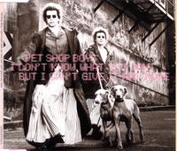 Pet Shop Boys I Don't Know What You Want But I Can't Give it