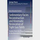 Sedimentary Facies Reconstruction and Kinematic Restoration of Tight Gas Fields: Studies from the Upper Permian in North Western