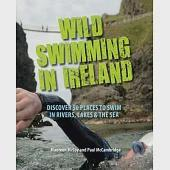 Wild Swimming in Ireland: Discover 50 Places to Swim in Rivers, Lakes, & the Sea
