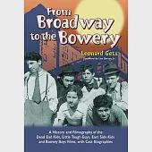 From Broadway to the Bowery: A History and Filmography of the Dead End Kids, Little Tough Guys, East Side Kids and Bowery Boys F
