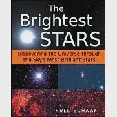 The Brightest Stars: Discovering the Universe Through the Sky's Most Brilliant Stars