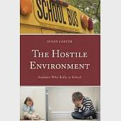 The Hostile Environment: Students Who Bully in School