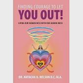 Finding Courage to Let You Out: Living Our Human-ness With Our Human Mess