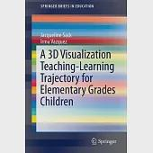 A 3D Visualization Teaching-learning Trajectory for Elementary Grades Children