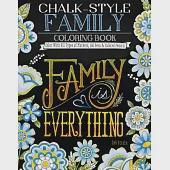 Chalk-Style Family Coloring Book: Color With All Types of Markers, Gel Pens & Colored Pencils