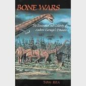 Bone Wars: The Excavation and Celebrity of Andrew Carnegie's Dinosaur