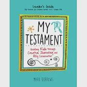My Testament: Guiding Kids Through Creative Journaling and Holy Conversation: 26 Sessions for Children Grades 3-5