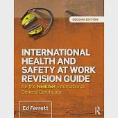 International Health and Safety at Work Revision Guide: For the NEBOSH International General Certificate in Occupational Health