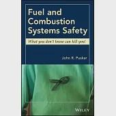 Fuel and Combustion Systems Safety: What You Don't Know Can Kill You!