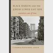 Black Harlem and the Jewish Lower East Side: Narratives Out of Time