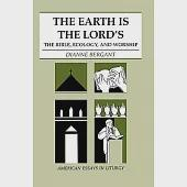 The Earth Is the Lord's: The Bible, Ecology, and Worship