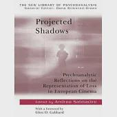 Projected Shadows: Psychoanaltic Reflections on the Representation of Loss in European Cinema
