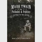 Mark Twain on Potholes and Politics: Letters to the Editor