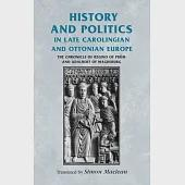 History and Politics in Late Carolingian and Ottonian Europe: The Chronicle of Regino of Prum and Adalbert of Magdeburg