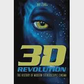 3-D Revolution: The History of Modern Stereoscopic Cinema
