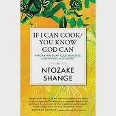If I Can Cook/You Know God Can: African American Food Memories, Meditations, and Recipes