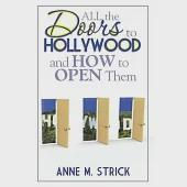 All the Doors to Hollywood and How to Open Them