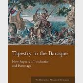 Tapestry in the Baroque: New Aspects of Production and Patronage