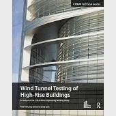 Wind Tunnel Testing of High-Rise Buildings: An Output of the CTBUH Wind Engineering Working Group