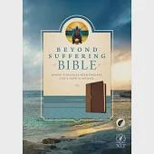 Beyond Suffering Bible: New Living Translation, Brown & Tan, Leatherlike, Where Struggles Seem Endless, God's Hope Is Infinite