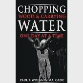 Chopping Wood and Carrying Water: One Day at at Time