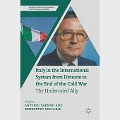Italy in the International System from Détente to the End of the Cold War: The Underrated Ally
