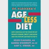 Dr. Vlassara's A.G.E.-Less Diet: How Chemicals in the Foods We Eat Promote Disease, Obesity, and Aging and the Steps We Can Take