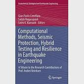 Computational Methods, Seismic Protection, Hybrid Testing and Resilience in Earthquake Engineering: A Tribute to the Research Co