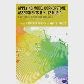 Applying Model Cornerstone Assessments in K-12 Music: A Research-supported Approach