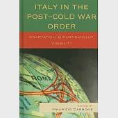 Italy in the Post-Cold War Order: Adaptation, Bipartisanship, Visibility