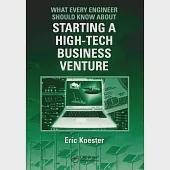What Every Engineer Should Know About Starting High-Tech Business Venture