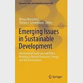 Emerging Issues in Sustainable Development: International Trade Law and Policy Relating to Natural Resources, Energy, and the En