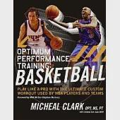 Optimum Performance Training: Basketball : Play Like a Pro With the Ultimate Nba Custom Workout