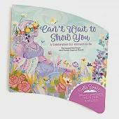 Can't Wait to Show You - Belly Book: A Celebration for Mothers-to-be