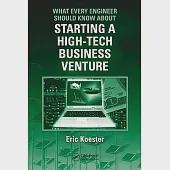 What Every Engineer Should Know About Starting a High Tech Business Venture