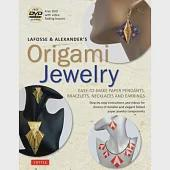 Lafosse & Alexander's Origami Jewelry: Easy-to-Make Paper Pendants, Bracelets, Necklaces and Earrings