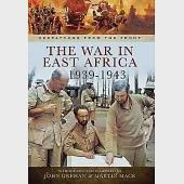 The War in East Africa 1939-1943: From the Campaign Against Italy in British Somaliland to Operation Ironclad, the Invasion of M