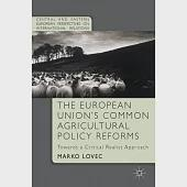 The European Union's Common Agricultural Policy Reforms: Towards a Critical Realist Approach